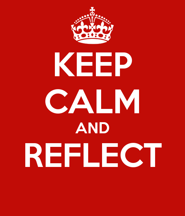 keep calm and reflect